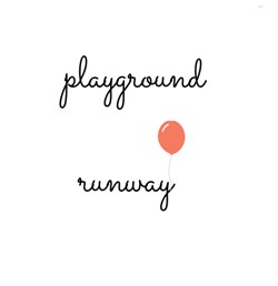 Playground Runway