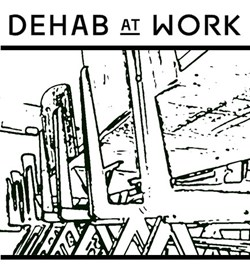 Dehab at Work