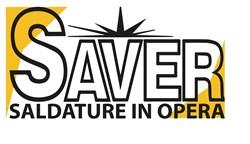 SAVER Saldature in Opera