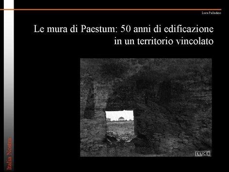 Le mura di Paestum: 50 anni di edificazione in un terrritorio vincolato