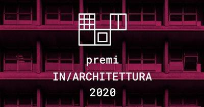 Al via i Premi In/Architettura 2020
