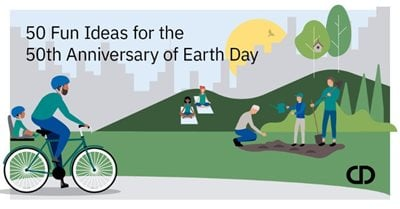 50 Ideas for the 50th Anniversary of Earth Day